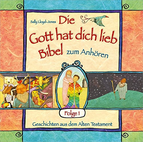 """Hörbuch: """"Die Gott hat dich lieb""""-Bibel zum Anhören (1): Geschichten aus dem Alten Testament, Folge 1"""