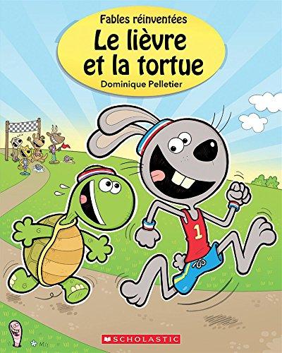 Fables R?invent?es: Le Li?vre Et La Tortue par Dominique Pelletier