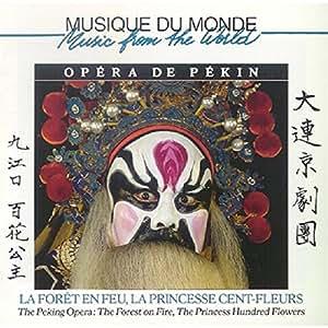 Opéra de Pékin : La Forêt en feu / La Princesse cent-fleurs