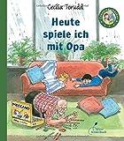 Heute spiele ich mit Opa (Enkelkinderbücher)