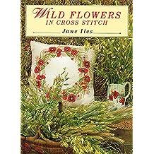 Wild Flowers in Cross Stitch