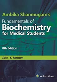 Ambika Shanmugam's Fundamentals of Biochemistry for Medical Students, 8/e