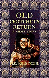 Old Crotchet's Return: A Ghost Story (West Country Tales Book 7)