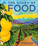 #6: The Story of Food: An Illustrated History of Everything We Eat