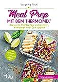 Meal Prep mit dem Thermomix: Gesunde Mahlzeiten vorbereiten, mitnehmen und Zeit sparen