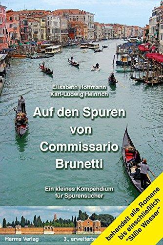 Auf den Spuren von Commissario Brunetti. Ein kleines Kompendium für Spurensucher: Mit einem separaten, detaillierten Stadtplan