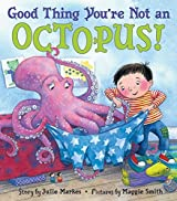 Good Thing You're Not an Octopus! by Julie Markes (2006-02-21)