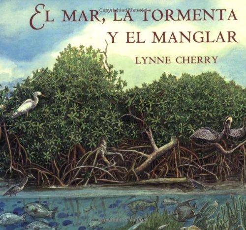 El Mar, La Tormenta y El Manglar por Lynne Cherry
