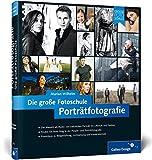 Porträtfotografie. Die große Fotoschule (Galileo Design)