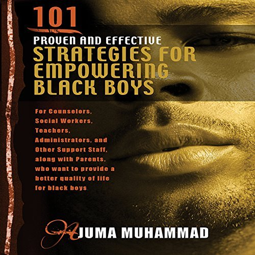 101 Proven & Effective Strategies for Empowering by Ajuma Muhammad