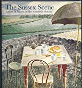 The Sussex scene: Artists in Sussex in the twentieth century