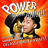 Power für deinen Auftritt! - Duo-Paket - Lampenfieber verwandeln in Gelassenheit und Kraft
