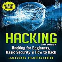 Hacking: Hacking for Beginners, Basic Security & How to Hack