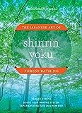 #3: Shinrin Yoku: The Japanese Art of Forest Bathing