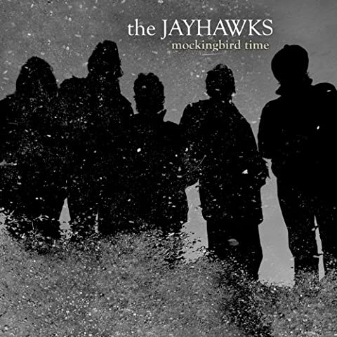 Jayhawks Mockingbird Time - Closer To Your