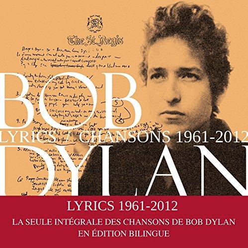 Lyrics 1961 - 2012: Nouvelle édition augmentée par Bob Dylan