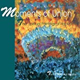 Moments of Union: The Spiritual Paintings of Hal Kramer by Webster, Mary Hull (2000) Hardcover