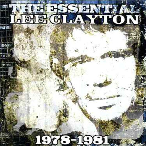 the Essential Lee Clayton: The Essential Lee Clayton 1978-1981 (Audio CD)
