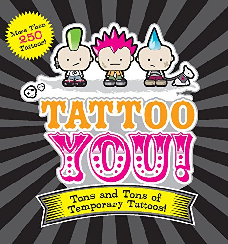 Tattoo You!: Tons and Tons of Temporary Tattoos!
