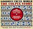 Goodbye Cruel World: The Colpix Story 1959-1962