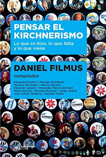 pensar-el-kirchnerismo-lo-que-se-hizo-lo-que-falta-y-lo-que-viene-singular-spanish-edition