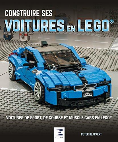 Construire ses voitures en Lego : Voitures de sport, de course et muscle cars en Lego