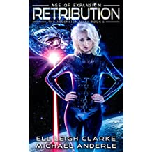 Retribution: Age Of Expansion - A Kurtherian Gambit Series (The Ascension Myth Book 6) (English Edition)