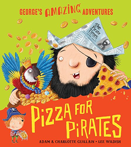 Pizza for Pirates (George's Amazing Adventures)