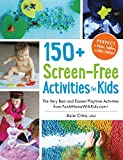 150+ Screen-Free Activities for Kids: The Very Best and Easiest Playtime Activities from Fun at Home with Kids