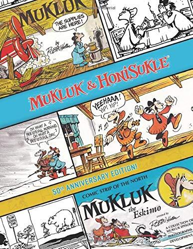 Mukluk & Honisukle: 50th Anniversary Edition - Mukluks Mukluk