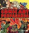 Comic Art Propaganda: A Graphic History