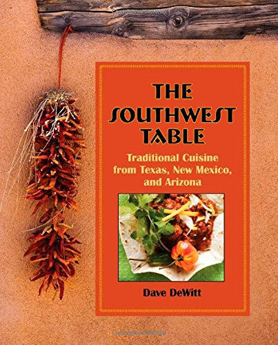 Southwest Table: Traditional Cuisine from Texas, New Mexico, and Arizona