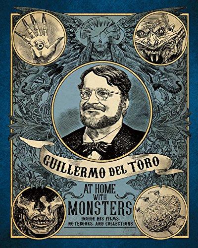 Guillermo Del Toro. At Home With Monsters por Guillermo Del Toro