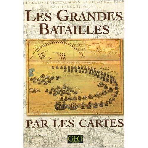 Les Grandes Batailles par les cartes