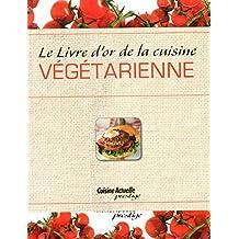 Livre d'or de la cuisine végétarienne