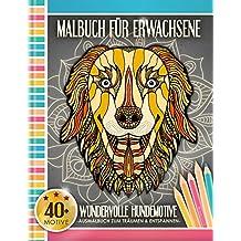 Malbuch für Erwachsene: Wundervolle Hundemotive (Kleestern®, A4 Format, 40+ Motive) (A4 Malbuch für Erwachsene)
