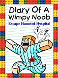 #2: Diary Of A Wimpy Noob: Escape Haunted Hospital (Noob's Diary Book 18)