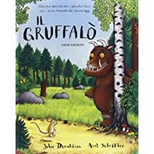 Il Gruffalò per i quindici anni con i primi bozzetti dei personaggi. Ediz. speciale