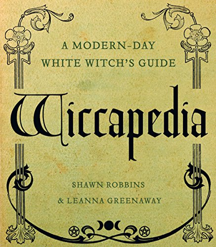 Wiccapedia: A Modern-Day White Witch's Guide (The Modern-Day Witch Book 1) (English Edition) -