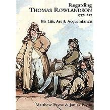 Regarding Thomas Rowlandson 1757-1827