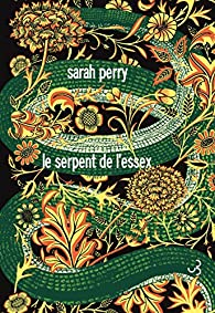 Le serpent de l'Essex par Sarah Perry