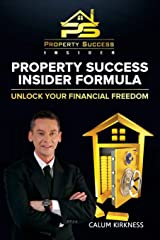 Property Success Insider Formula: Unlock Your Financial Freedom Paperback
