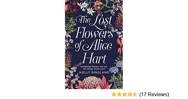 The Lost Flowers of Alice Hart: Amazon co uk: Holly Ringland