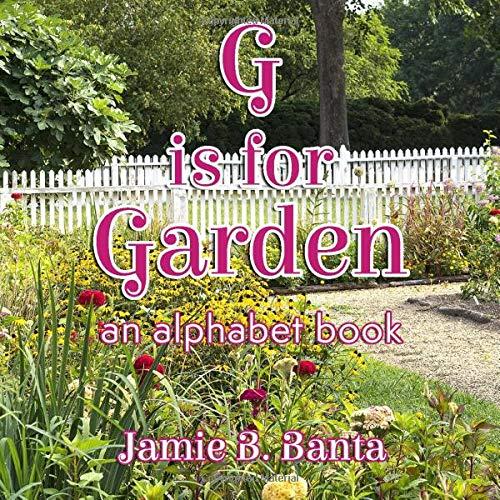 G is for Garden: An Alphabet Book