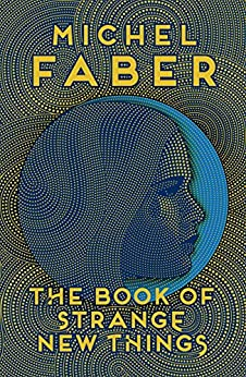The Book of Strange New Things by [Faber, Michel]