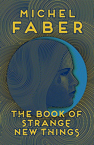 The Book of Strange New Things por Michel Faber