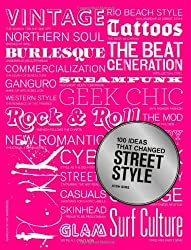 100 Ideas that Changed Street Style by Josh Sims (2014-05-20)