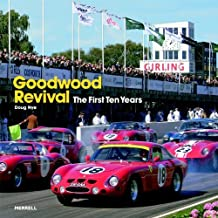 Goodwood Revival: The First Ten Years by Doug Nye (2008-10-01)