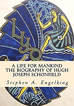 A Life for Mankind: The Biography of Hugh Joseph Schonfield by [Engelking, Stephen]