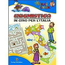Enigmistica. In giro per l'Italia. Ediz. illustrata